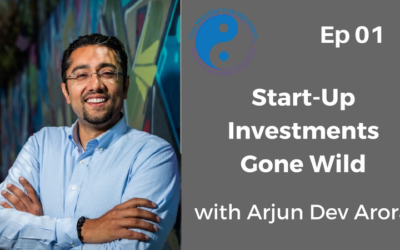 Start-Up Investments Gone Wild with Arjun Dev Aurora