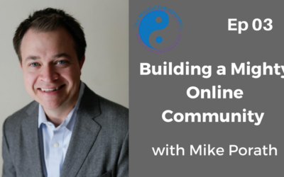 Building A Mighty Online Community with Mike Porath