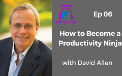 How to Become a Productivity Ninja with David Allen