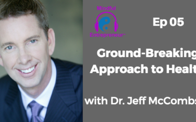 Ground-Breaking Approach to Health with Dr. Jeff McCombs