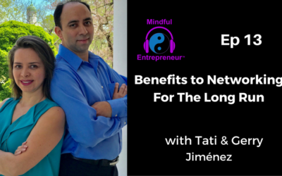 Benefits To Networking For The Long Run With Tati & Gerry