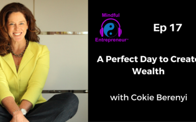 A Perfect Day to Create Wealth with Cokie Berenyi